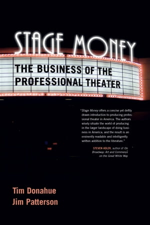 Stage Money The Business of the Professional Theater