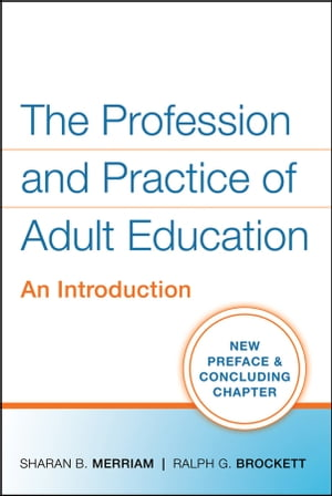 The Profession and Practice of Adult Education An Introduction
