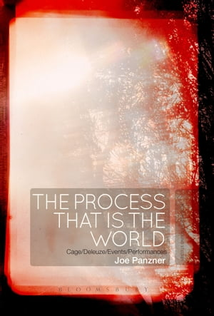 The Process That Is the World Cage/Deleuze/Events/Performances