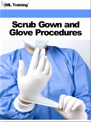 Scrub Gown and Glove Procedures (Surgical) Includes Preparation for Scrubbing,  Cleansing Agents in Use,  The Surgical Scrub,  Surgical Gown and Glove Te