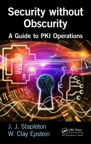 Security without Obscurity A Guide to PKI Operations