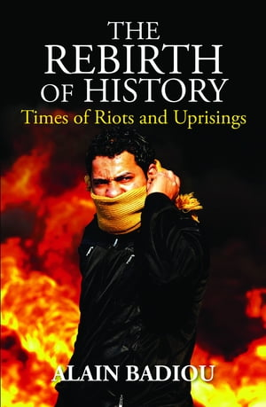 The Rebirth of History Times of Riots and Uprisings