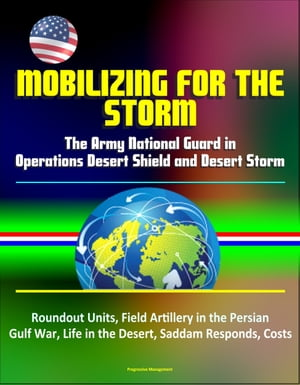 Mobilizing for the Storm: The Army National Guard in Operations Desert Shield and Desert Storm - Roundout Units,  Field Artillery in the Persian Gulf W