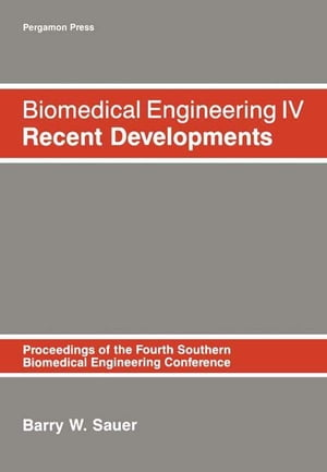 Biomedical Engineering IV Recent Developments: Proceeding of the Fourth Southern Biomedical Engineering Conference