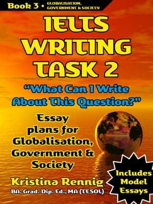 IELTS Writing Task 2.What can I write about this question? Globalisation,  government and society. Book 3