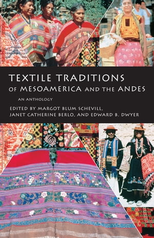 Textile Traditions of Mesoamerica and the Andes