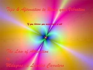 Tips & Affirmation to Race your Vibration The Law of Attraction
