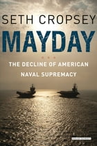 Mayday: The Decline of American Naval Supremacy Cover Image