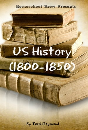 US History (1800-1850) Fifth Grade Social Science Lesson,  Activities,  Discussion Questions and Quizzes