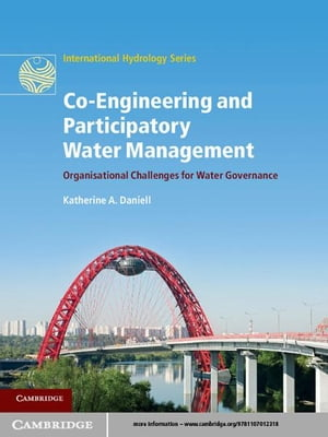 Co-Engineering and Participatory Water Management Organisational Challenges for Water Governance
