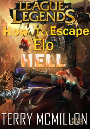League of Legends Guide: How To Escape Elo Hell