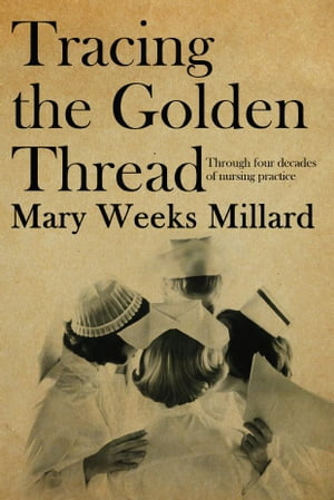 Tracing the Golden Thread Through four decades of nursing practice