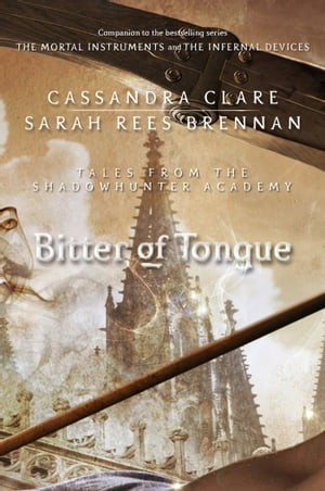 Bitter of Tongue Tales from the Shadowhunter Academy 7