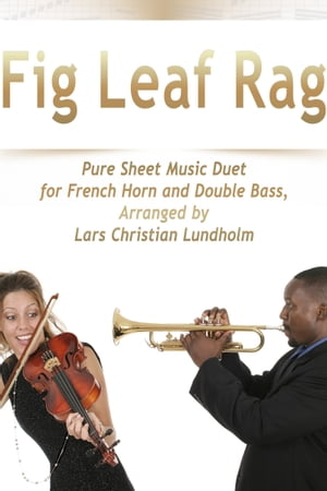 Fig Leaf Rag Pure Sheet Music Duet for French Horn and Double Bass, Arranged by Lars Christian Lundh
