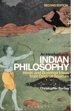 An Introduction to Indian Philosophy Hindu and Buddhist Ideas from Original Sources