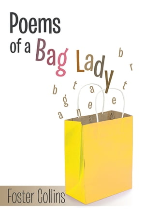 Poems of a Bag Lady