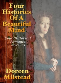 Four Histories Of A Beautiful Mind: Four Historical Romance Novellas