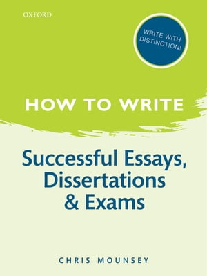 How to Write: Successful Essays,  Dissertations,  and Exams