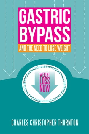 Gastric Bypass and the Need to Lose Weight