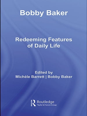 Bobby Baker Redeeming Features of Daily Life