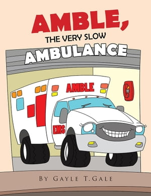 AMBLE,  THE VERY SLOW AMBULANCE