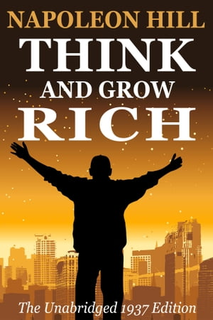Think and Grow Rich The Original 1937 Edition