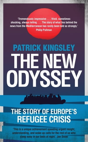 The New Odyssey The Story of Europe's Refugee Crisis