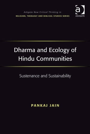 Dharma and Ecology of Hindu Communities Sustenance and Sustainability