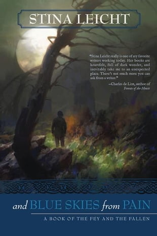 And Blue Skies From Pain: A Book of the Fey and the Fallen