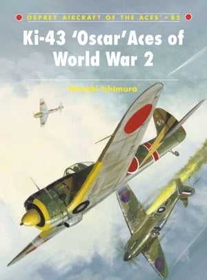 Ki-43 ?Oscar? Aces of World War 2