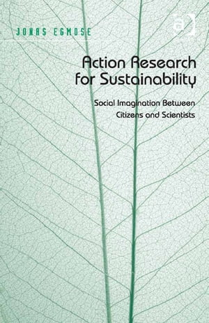 Action Research for Sustainability Social Imagination Between Citizens and Scientists