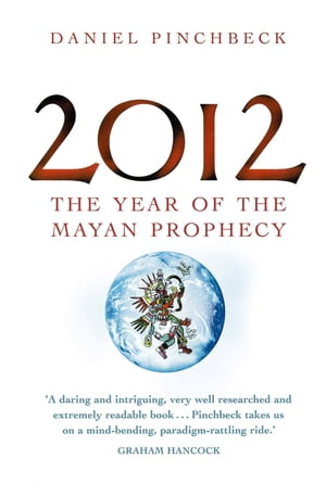 2012 The year of the Mayan prophecy