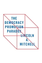 The Democracy Promotion Paradox Cover Image