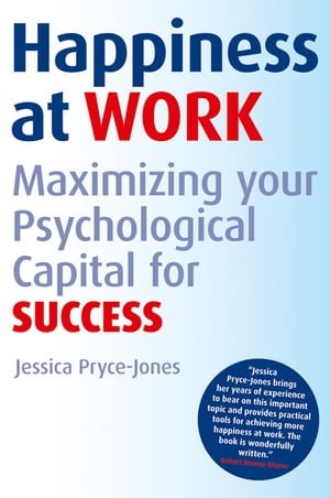 Happiness at Work Maximizing Your Psychological Capital for Success