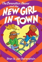 The Berenstain Bears Chapter Book: The New Girl in Town Cover Image