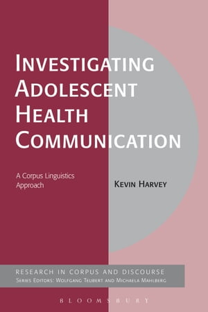 Investigating Adolescent Health Communication A Corpus Linguistics Approach