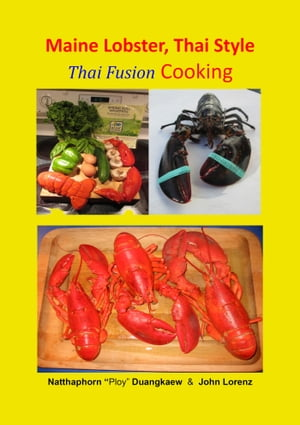 Maine Lobster,  Thai Style Thai Fusion Cooking