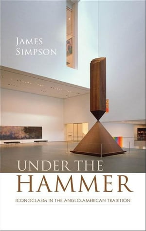 Under the Hammer Iconoclasm in the Anglo-American Tradition