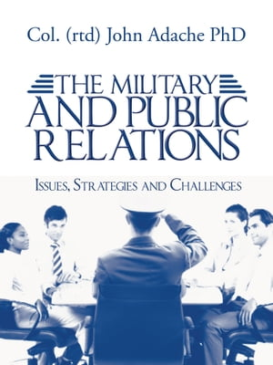 THE MILITARY AND PUBLIC RELATIONS ? Issues,  Strategies and Challenges