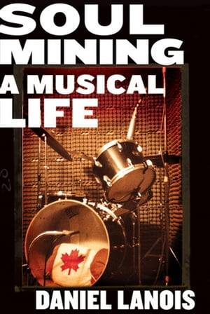 Soul Mining A Musical Life