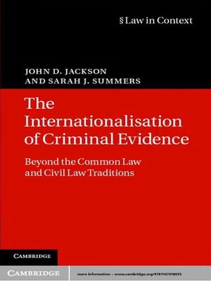 The Internationalisation of Criminal Evidence Beyond the Common Law and Civil Law Traditions