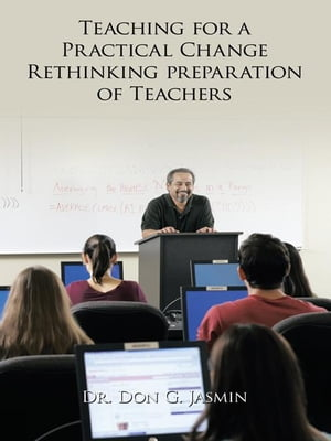 Teaching for a Practical Change Rethinking preparation of Teachers