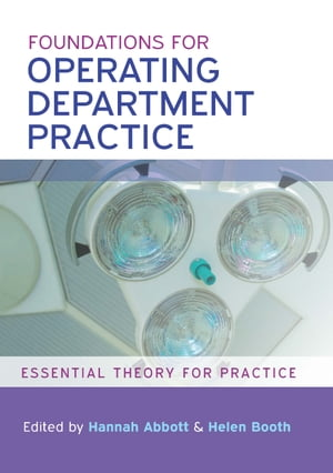 Foundations For Operating Department Practice: Essential Theory For Practice