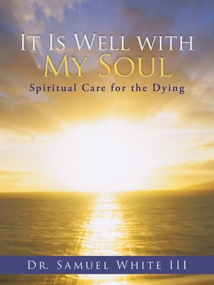 It Is Well with My Soul Spiritual Care for the Dying
