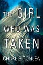 The Girl Who Was Taken Cover Image
