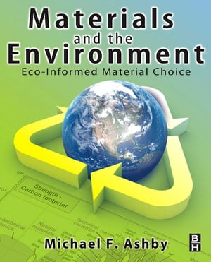 Materials and the Environment Eco-informed Material Choice