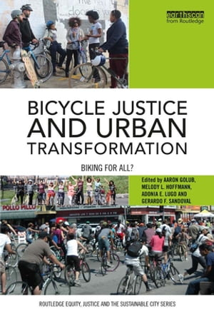 Bicycle Justice and Urban Transformation Biking for all?