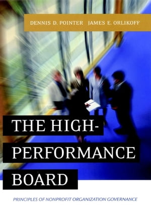 The High-Performance Board Principles of Nonprofit Organization Governance