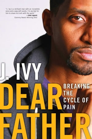 Dear Father Breaking the Cycle of Pain