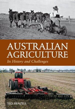 Australian Agriculture Its History and Challenges